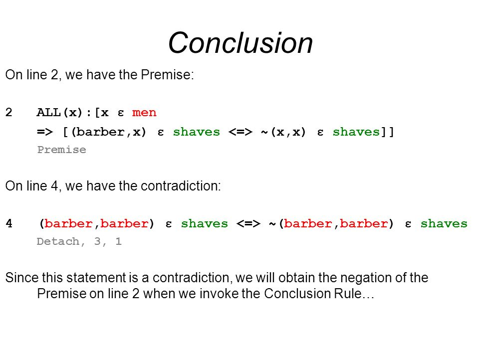 Conclusion On line 2, we have the Premise: 2 ALL(x):[x ε men